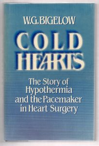 Book Cover of Cold Hearts: The Story of Hypothermia and the Pacemaker in Heart Surgery used to illustrate an example of a creation which found success through an unintended use